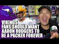 Vikings Fans Should Want Aaron Rodgers to be a Packer Forever