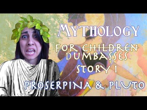 Mythology for Dumbasses (Proserpina and Pluto)
