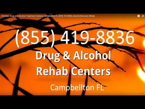 Christian Drug and Alcohol Treatment Centers Campbellton FL (855) 419-8836 Alcohol Recovery Rehab