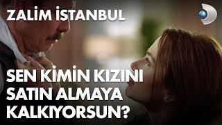 Sen kimin kızını satın almaya kalkıyorsun! Zalim İstanbul 2. Bölüm