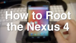 How to Root the Nexus 4
