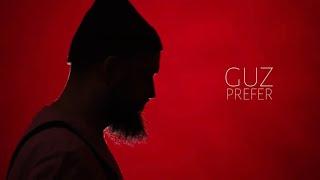 Prefer - Guz | Official Video