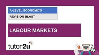 A-Level Economics Revision Blast | Labour Markets | 9 Mar 2021