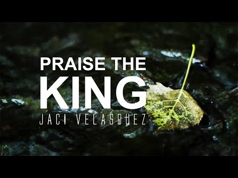 Praise The King - Jaci Velasquez [With Lyrics]
