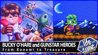 Bucky O'Hare and Gunstar Heroes - From Konami to Treasure / MY LIFE IN GAMING