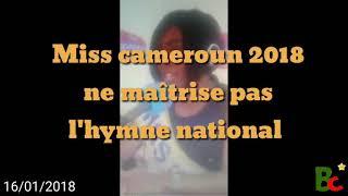 Scandale : Miss Cameroun 2018 ne maîtrise pas l'hymne national de son pays