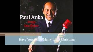 Watch Paul Anka Have Yourself A Merry Little Christmas video