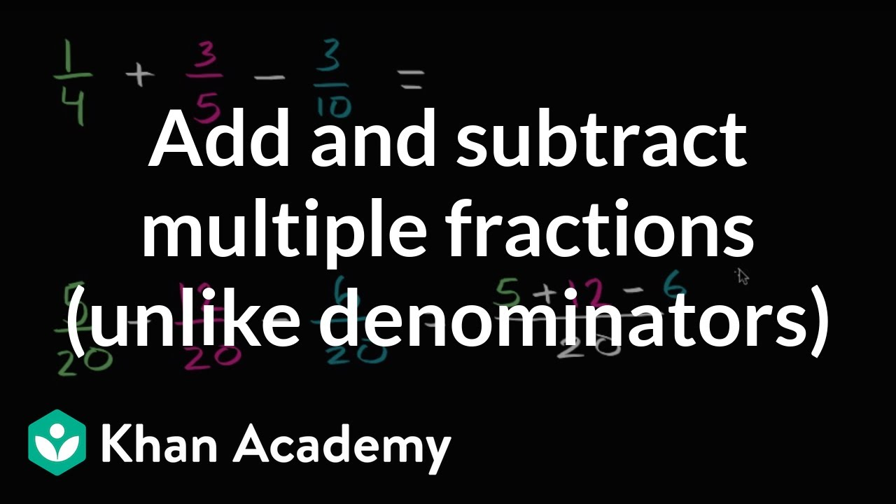 Adding and subtracting 3 fractions (video) | Khan Academy