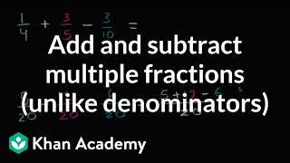 Adding And Subtracting Multiple Fractions With Unlike Denominators