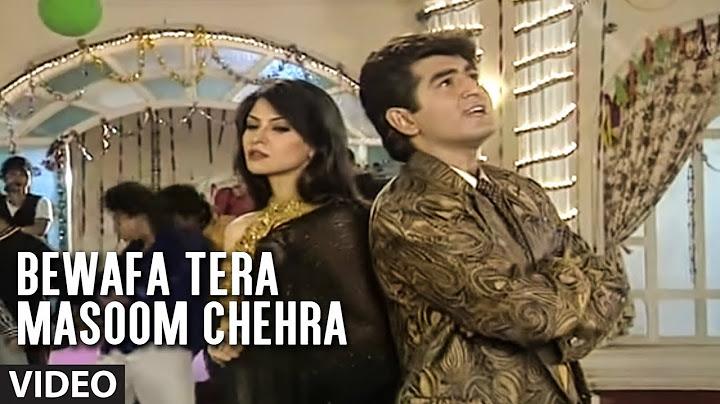 bewafa tera masoom chehra  betrayal song  mohammad aziz sad songs