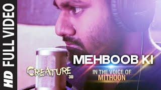 39 Mehboob Ki 39 Full Video song MITHOON Creature