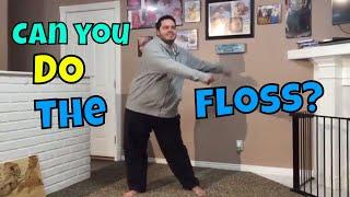 Do you Floss? Can you DO the Floss?