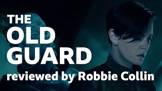 The Old Guard reviewed by Robbie Collin