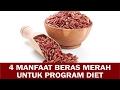 4 Manfaat Beras Merah Untuk Program Diet