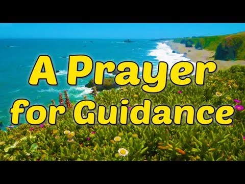 Prayer For Guidance, God's Direction and Wisdom - Prayer For Help And  Protection