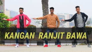 KANGAN || RANJIT BAWA || BHANGRA || 2019 BHANGRA STYLE