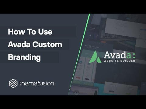 How To Use Avada Custom Branding Video