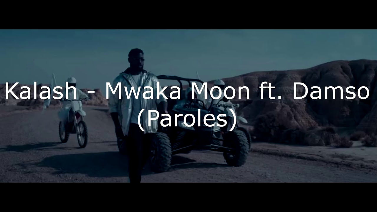 kalash - mwaka moon ft. damso mp3