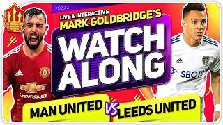 MANCHESTER UNITED 6-2 LEEDS UNITED With Mark GOLDBRIDGE LIVE