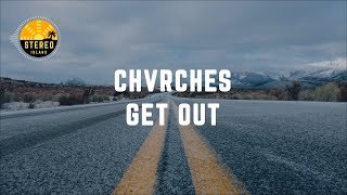 CHVRCHES - Get Out (Lyrics)