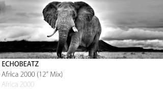 """Echobeatz - Africa 2000 (12"""" Mix)"""