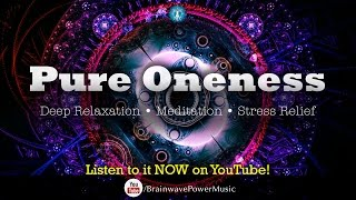 """Unity Meditation: """"Pure Oneness"""" - Deep Relaxation, Stress Relief, Inner Wellness, Universal Love"""