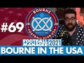 NEW SEASON   Part 69   BOURNE IN THE USA FM21   Football Manager 2021