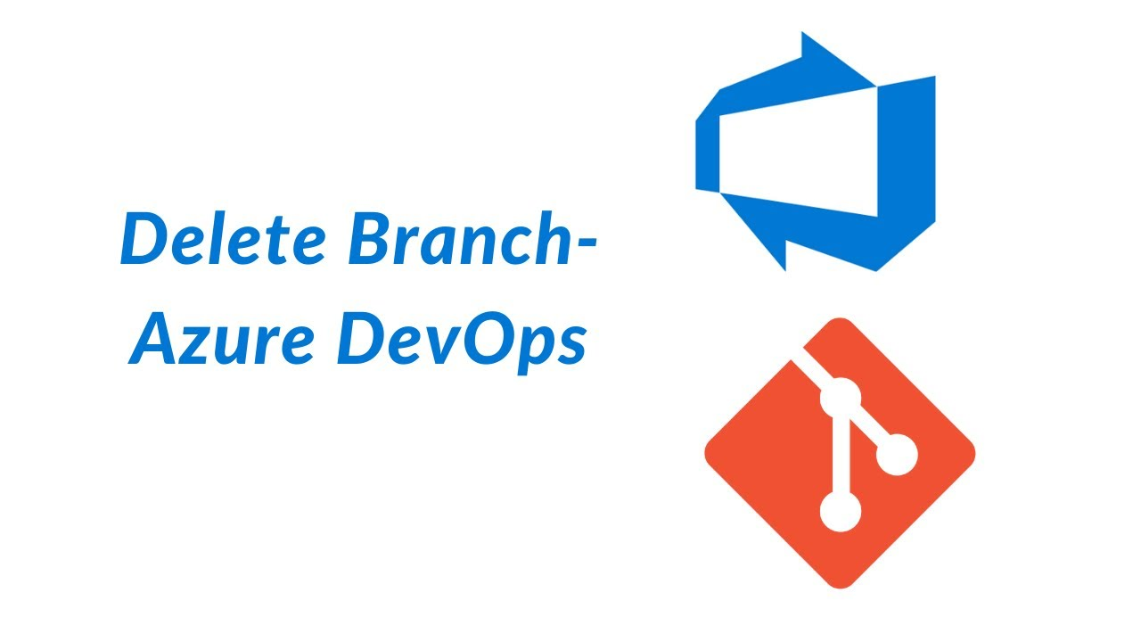 Delete Branch - Azure DevOps 11