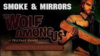 The Wolf Among Us - Smoke & Mirrors - Episode 2 Full