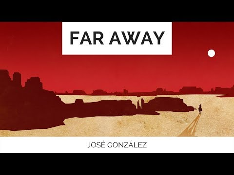 José González - Far Away [ Lyrics ] RED DEAD REDEMPTION SOUNDTRACK