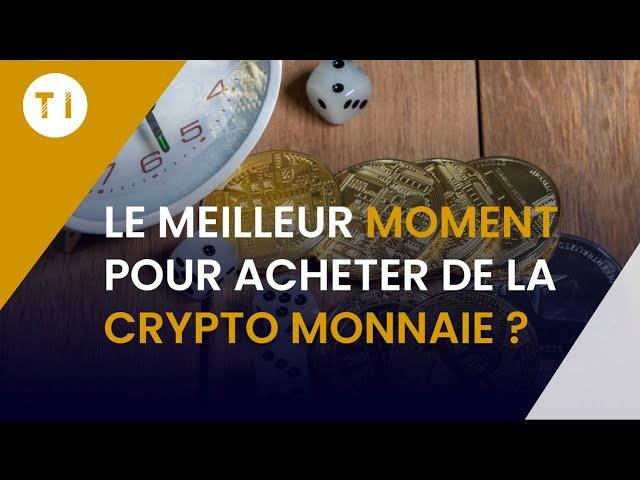 Quand acheter des crypto monnaies ? (Le meilleur moment)