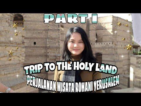 PERJALANAN WISATA ROHANI YERUSALEM (PART I)    TRIP TO THE HOLY LAND
