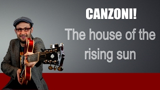 THE HOUSE OF THE RISING SUN - COME SUONARE - LEZIONE CHITARRA - TUTORIAL CANZONI