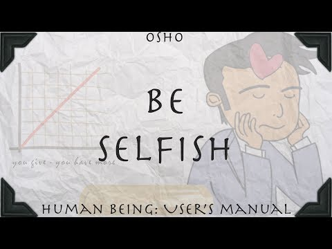 Be Selfish (Osho)