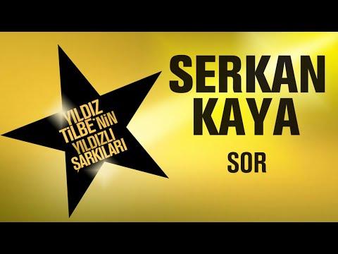 Serkan Kaya - Sor - (Yıldız Tilbe'nin Yıldızlı Şarkıları)