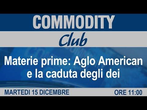 Commodity Club - Materie prime: Anglo American e la caduta degli dei
