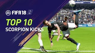 FIFA 18 | MY TOP 10 SCORPION KICKS