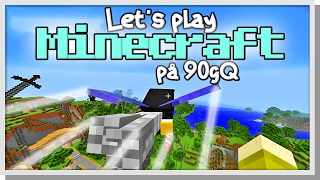 LP Minecraft på 90gQ #20 - Elytra Eliten!