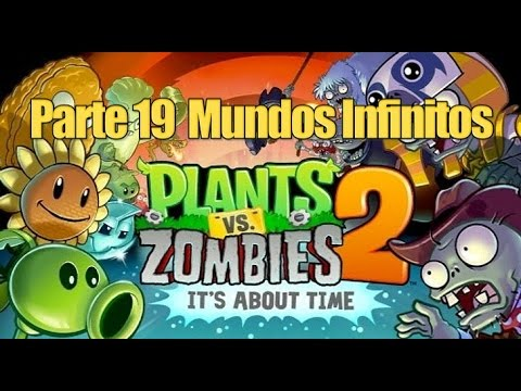 Plants vs Zombies 2 - Parte 19 Mundos Infinitos - Español