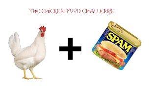 Chicken Food challenge 8. Spam !