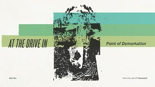 At The Drive In - Point Of Demarkation