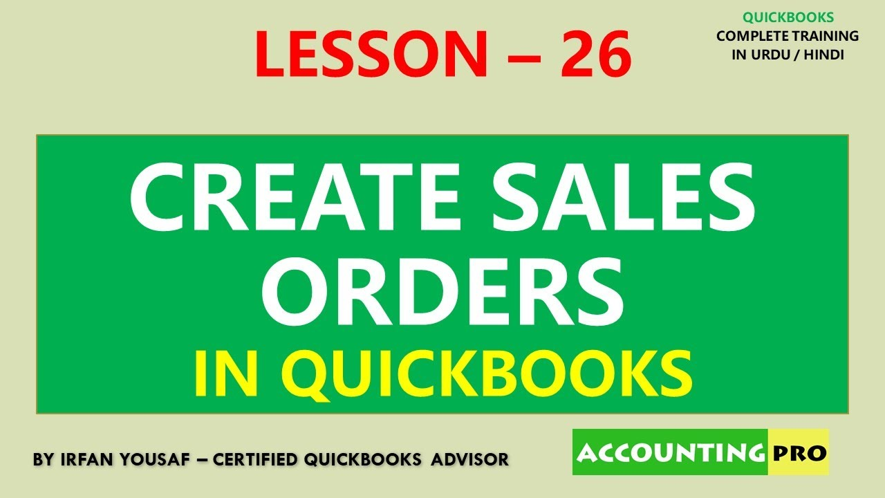 026 - Create Sales Orders in QuickBooks - QuickBooks Tutorial in Urdu/Hindi