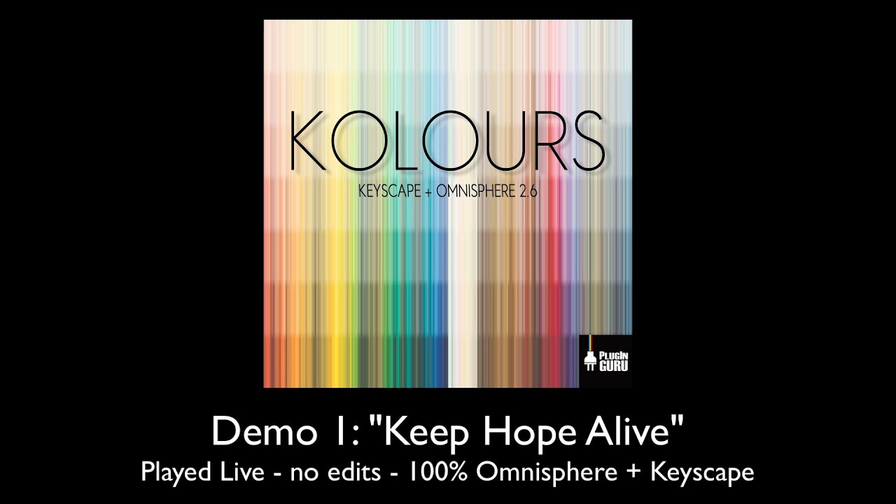 Kolours for Omni+Keyscape DEMO 1: Keep Hope Alive - How To Make