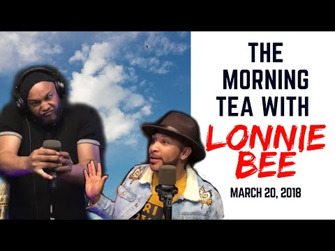 The Morning Tea With Lonnie Bee  32018
