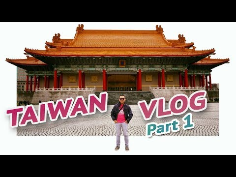 FIRST TIME IN TAIWAN Part 1 – Travel Vlog 2018 🇹🇼