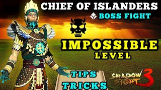 Shadow Fight 3 how to beat chief of the Islanders on Impossible level