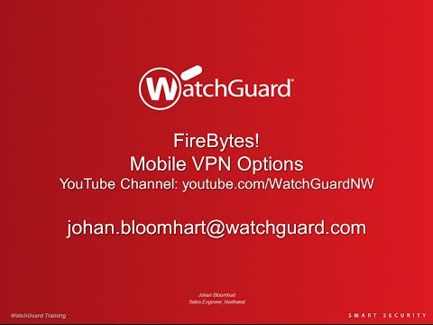 WatchGuard FireBytes! Mobile VPN options for iPhone/Android and more!