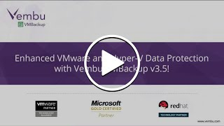 Enhanced VMware and Hyper-V Data Protection with Vembu VMBackup v3.5!