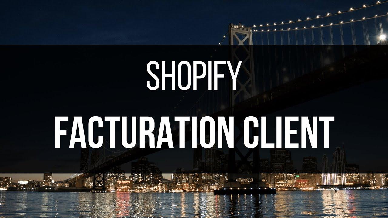 SHOPIFY - FACTURATION CLIENT AVEC ORDER PRINTER