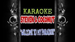 Steven & Coconut - WelcomeTo My Paradise (Karaoke Tanpa Vokal)